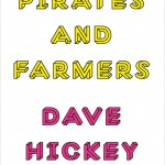 "Dave Hickey's ""Pirates and Farmers"" on amazon.com"